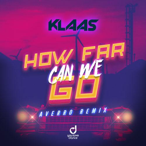 Klaas – How Far Can We Go (Averro Remix)