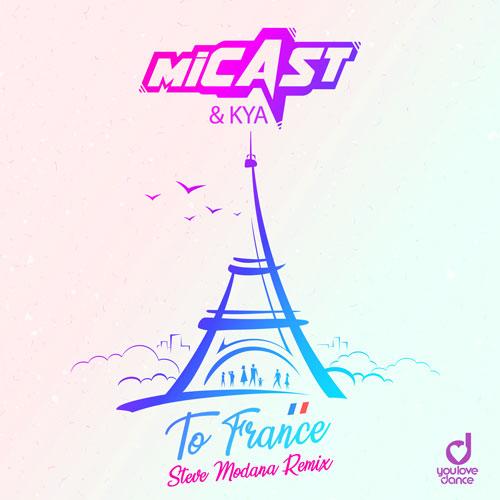 Micast & Kya – To France (Steve Modana Remix)