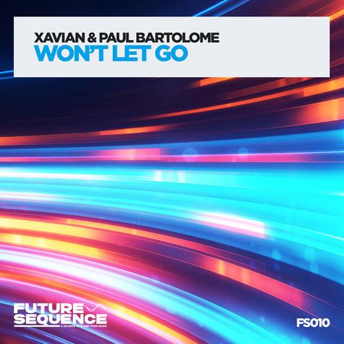 Xavian & Paul Bartolome – Won't Let Go