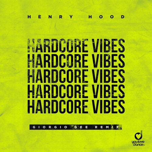 Henry Hood – Hardcore Vibes
