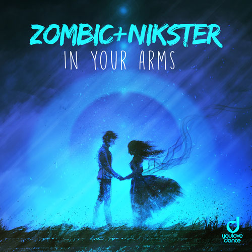 Zombic & Nikster – In Your Arms