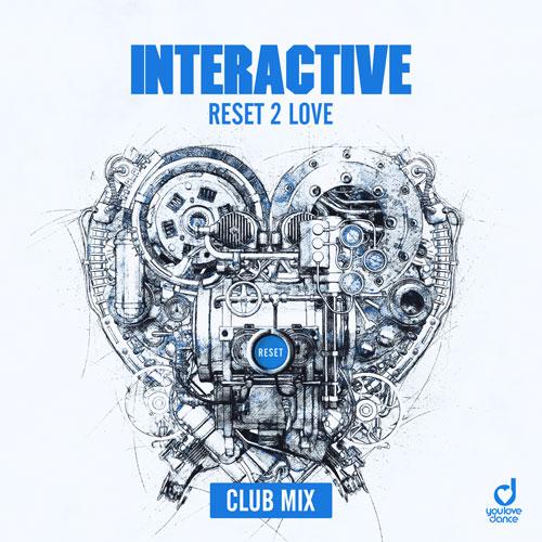 Interactive – Reset 2 Love (Club Mix)