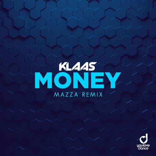 Klaas – Money (Mazza Remix)