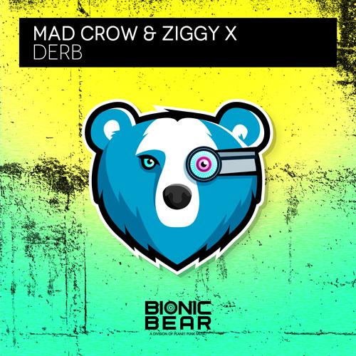 Mad Crow & Ziggy X – Derb
