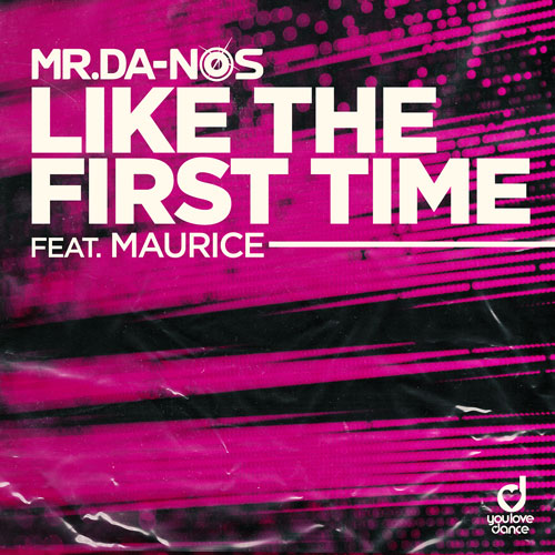 Mr.Da-Nos feat. Maurice - Like the First Time