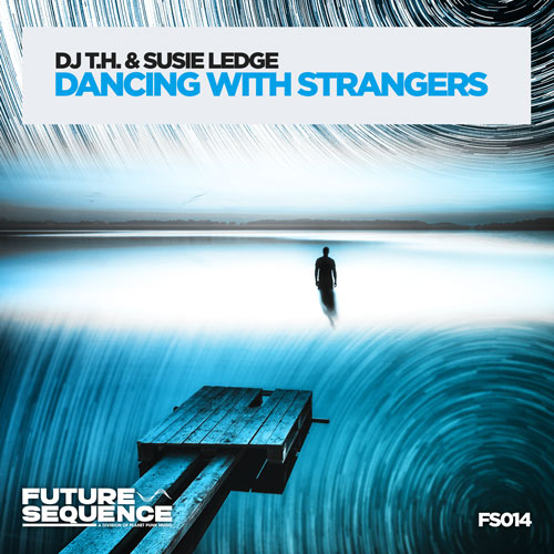 DJ T.H. & Susie Ledge - Dancing With Strangers