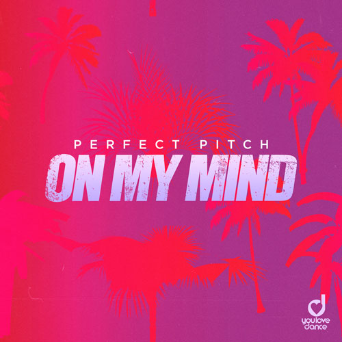 Perfect Pitch - On My Mind