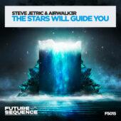 Steve Jetric & Airwalk3r - The Stars Will Guide You