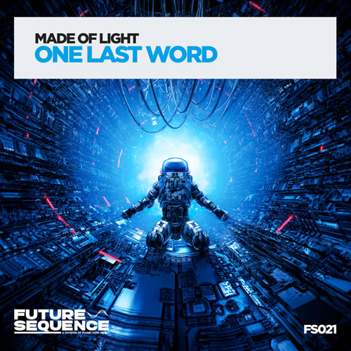 Made Of Light - One Last Word