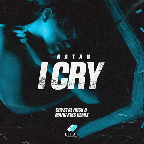 NATAN - I Cry (Crystal Rock & Marc Kiss Remix)