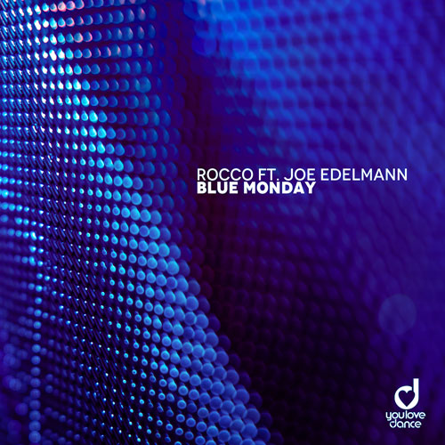 Rocco feat. Joe Edelmann - Blue Monday