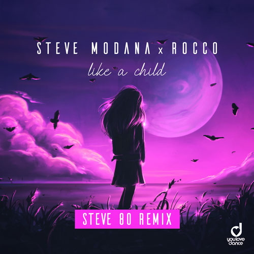 Steve Modana & Rocco - Like a Child (Steve 80 Remix)