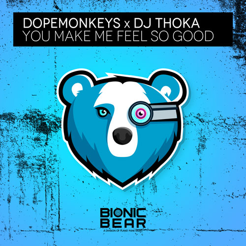 Dopemonkeys & DJ Thoka - You Make Me Feel so Good