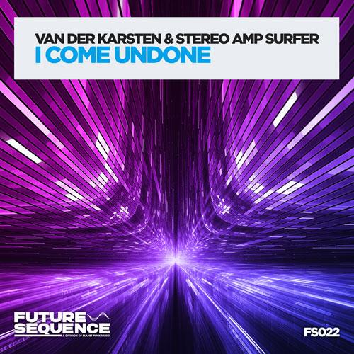 Van der Karsten & Stereo Amp Surfer – I Come Undone