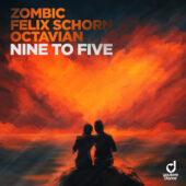 Zombic, Felix Schorn & Octavian - Nine to Five