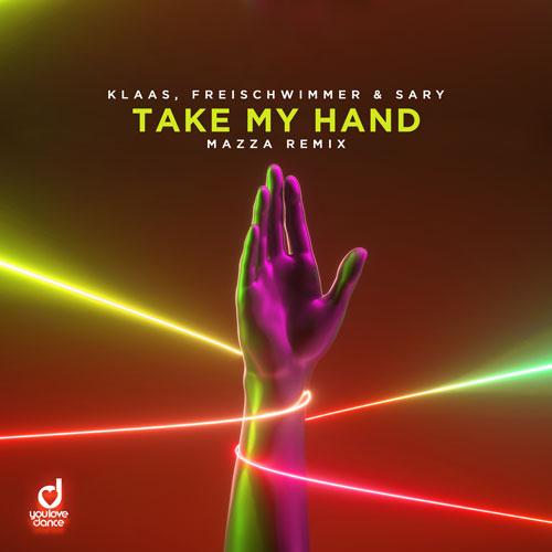 Klaas & Freischwimmer feat. Sary - Take My Hand (Mazza Remix)