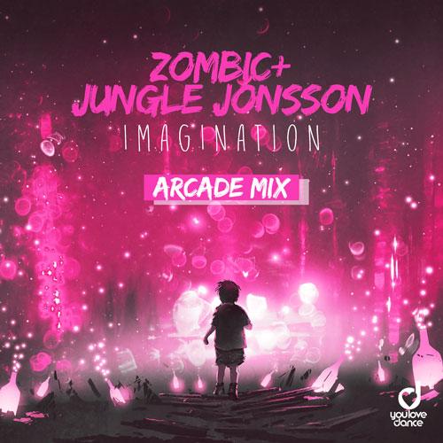 Zombic & Jungle Jonsson – Imagination (Arcade Mix)