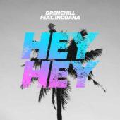 Drenchill feat. Indiiana - Hey Hey