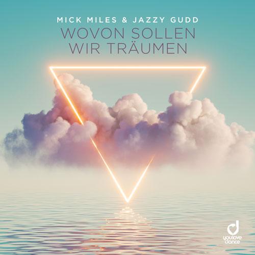 Mick Miles & Jazzy Gudd - Wovon sollen wir träumen