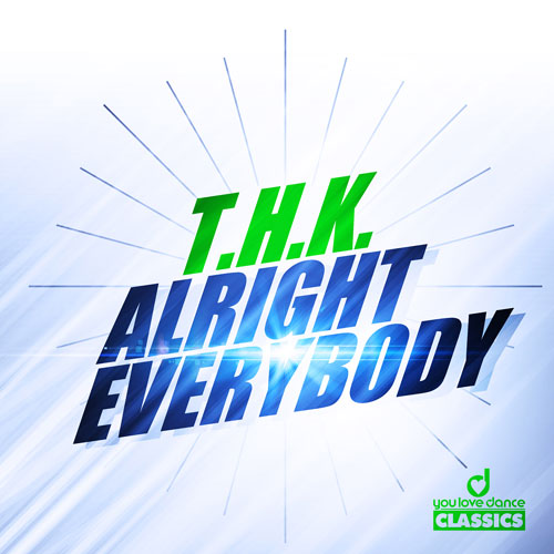 T.H.K. - Alright Everybody